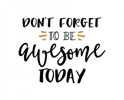 Free SVG cut file - Don t forget to be Awesome Today