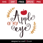 Free SVG cut files - Apple of my Eye