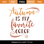 Free SVG cut files - Autumn is my Favorite Color