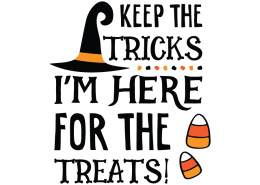 Free SVG cut files - Keep the Tricks I'm here for the Treats