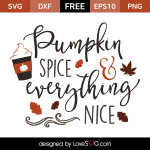 Free SVG cut files - Pumpkin Spice & Everything Nice