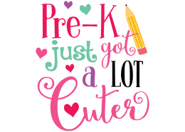 Free SVG files - Pre-K Just Got a Lot Cuter