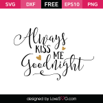 Free SVG cut file - Always kiss me Goodnight