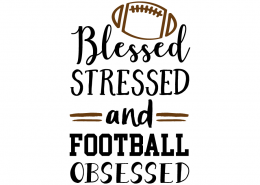 Free SVG cut filFree SVG cut file - Blessed Stressed and Football Obsessede - Football