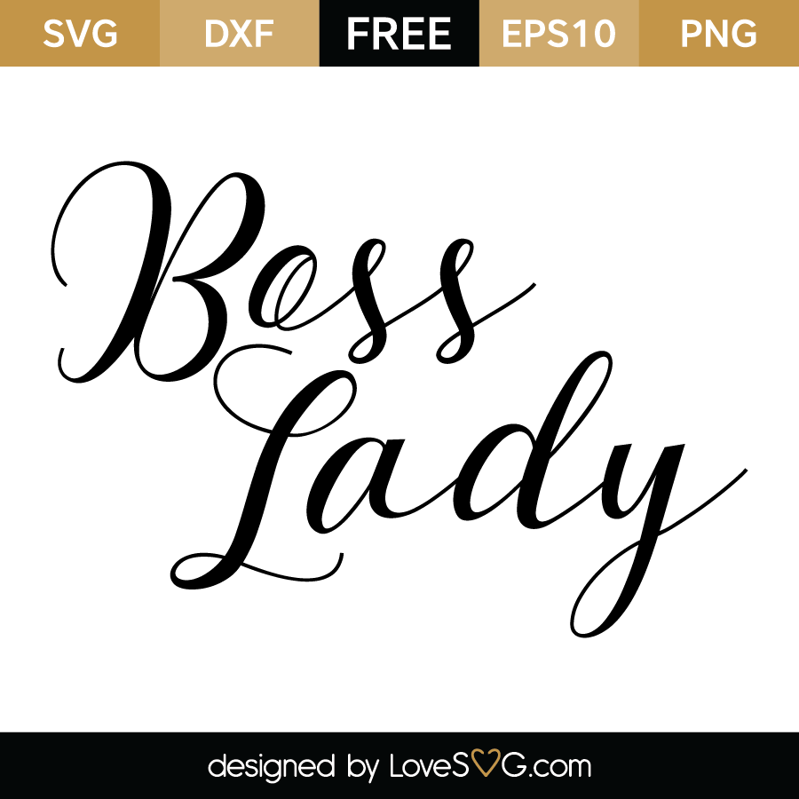 Boss Lady Lovesvg Com