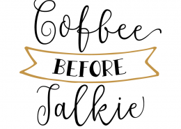 Free SVG cut file - Coffee Before Talkie