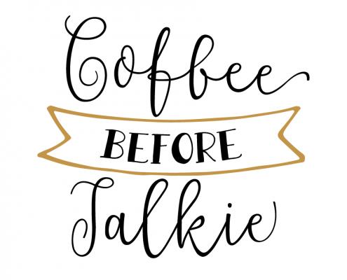 Free SVG cut file - Coffee Before Talkie