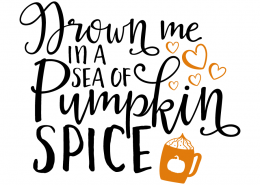 Free SVG cut file - Drown me in a sea of Pumpkin Spice