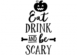 Free SVG cut file - Eat Drink and be Scary