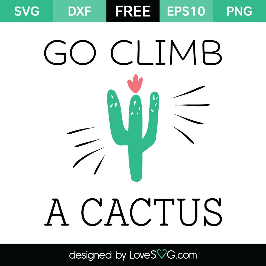 Free SVG cut file - Go climb a Cactus