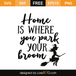 Free SVG cut file - Home is where you park your broom