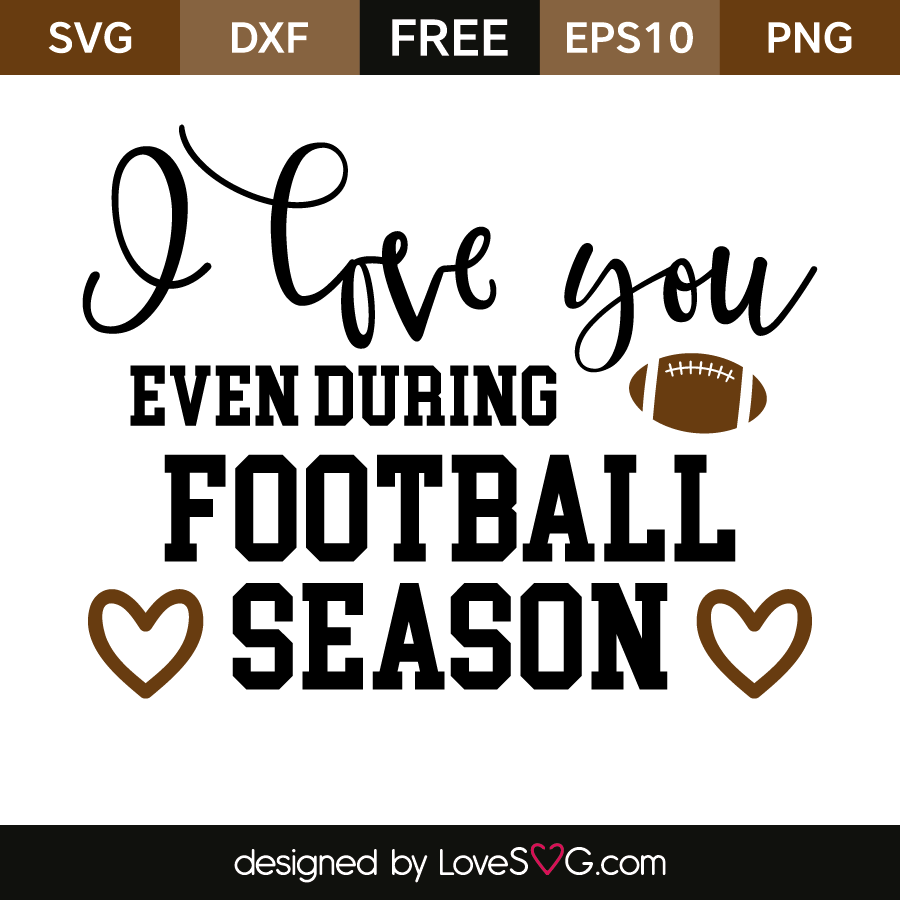 Free SVG cut file - I love you even During Football Season