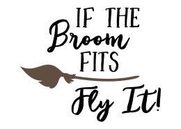 Free SVG cut file - If the Broom fits.. Fly It!