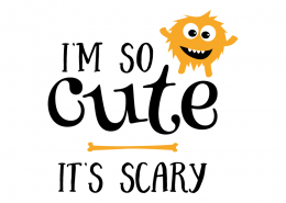 Free SVG cut file - I'm so cute. It's Scary