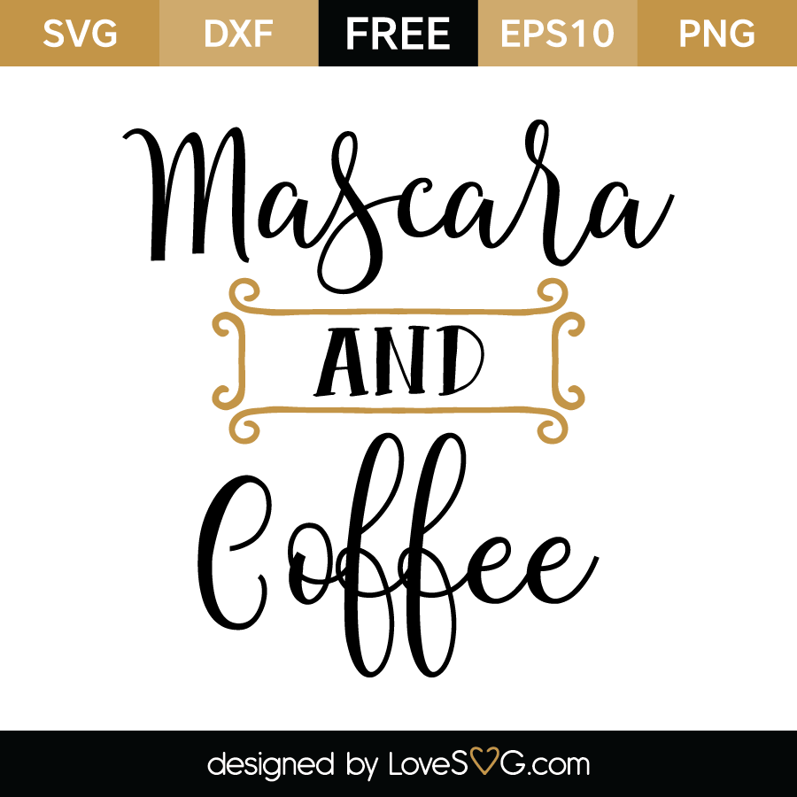 Mascara Quotes Mascara And Coffee  Lovesvg