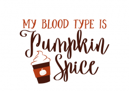 Free SVG cut file - My Blood Type is Pumpkin Spice