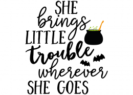 Free SVG cut file - She brings little Trouble wherever she Goes