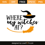 Free SVG cut file - Where my witches at?