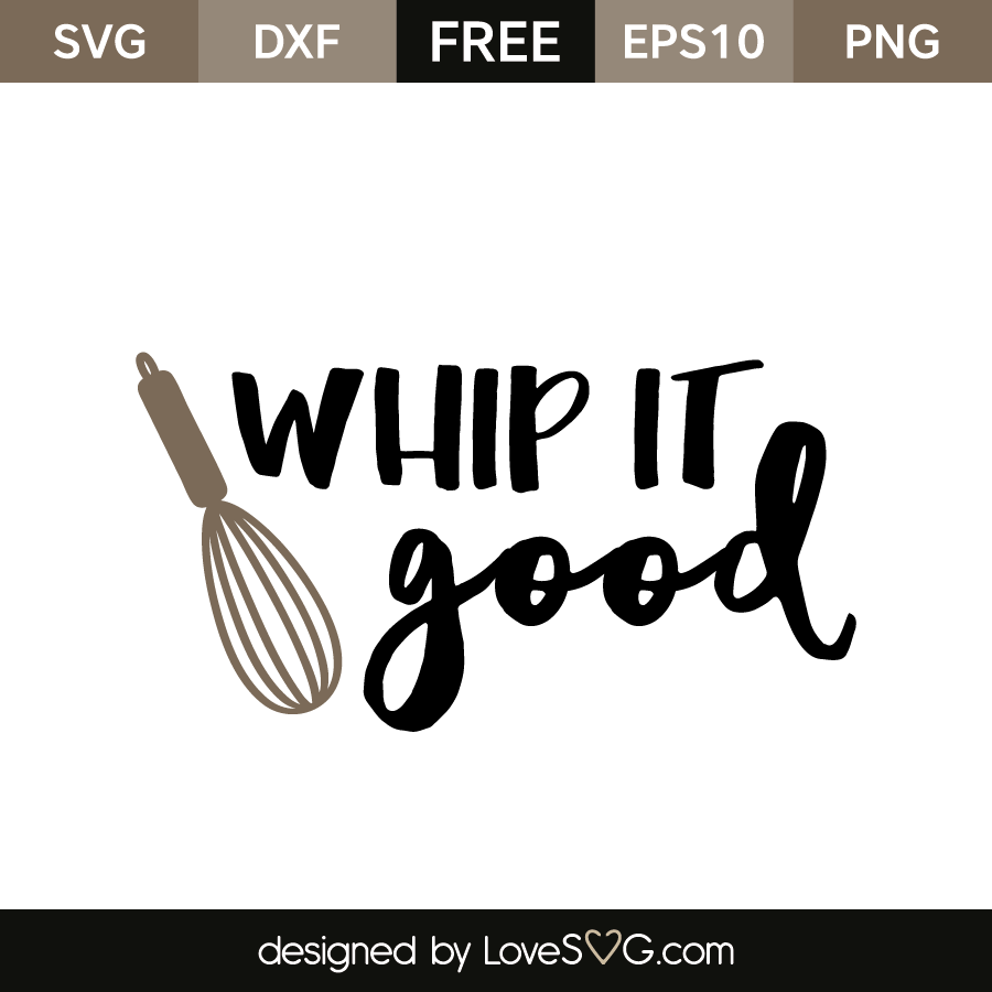 Free SVG cut file - Whip it good