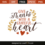 Free SVG cut files - Give Thanks with a Grateful Heart