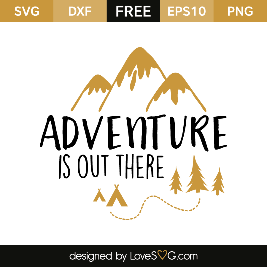 Free SVG cut file - Adventure is out there