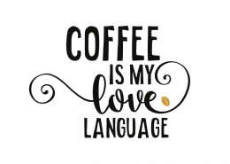 Free SVG cut file - Coffee is my love language