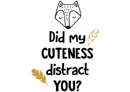 Free svg cut file - Did my cuteness distract you