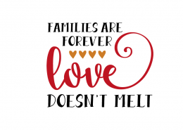 Free SVG cut file - Families are Forever, Love doesn't Melt