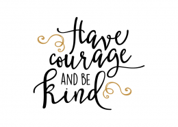 Free svg cut file - Have courage and be kind