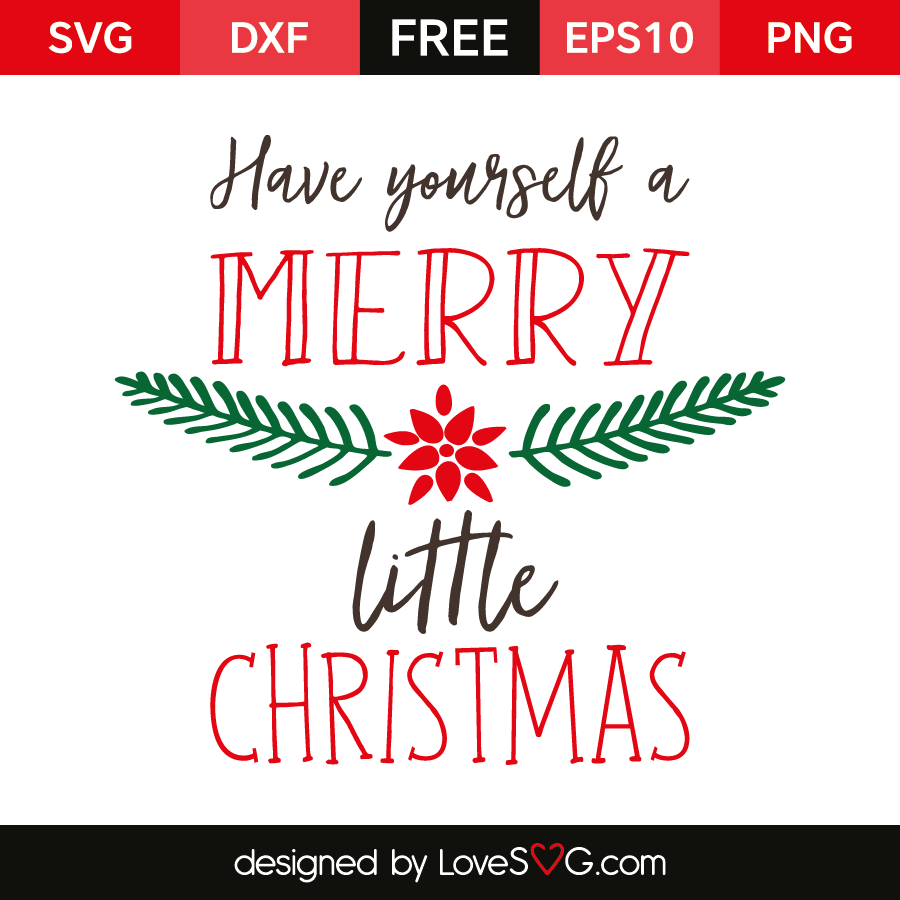 Have yourself a Merry Little Christmas | Lovesvg.com