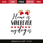 Free SVG cut file - Home is wherever my dog is