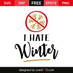 Free SVG cut file - I hate Winter