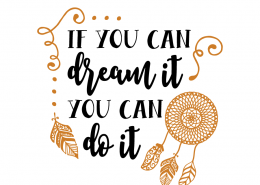 Free SVG cut file - If you can dream it you can do it