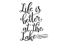 Free svg cut file - Life is better at the lake