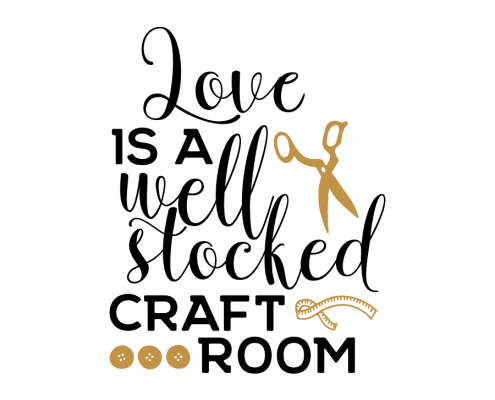 Free SVG cut file - Love is a Well Stocked craft room