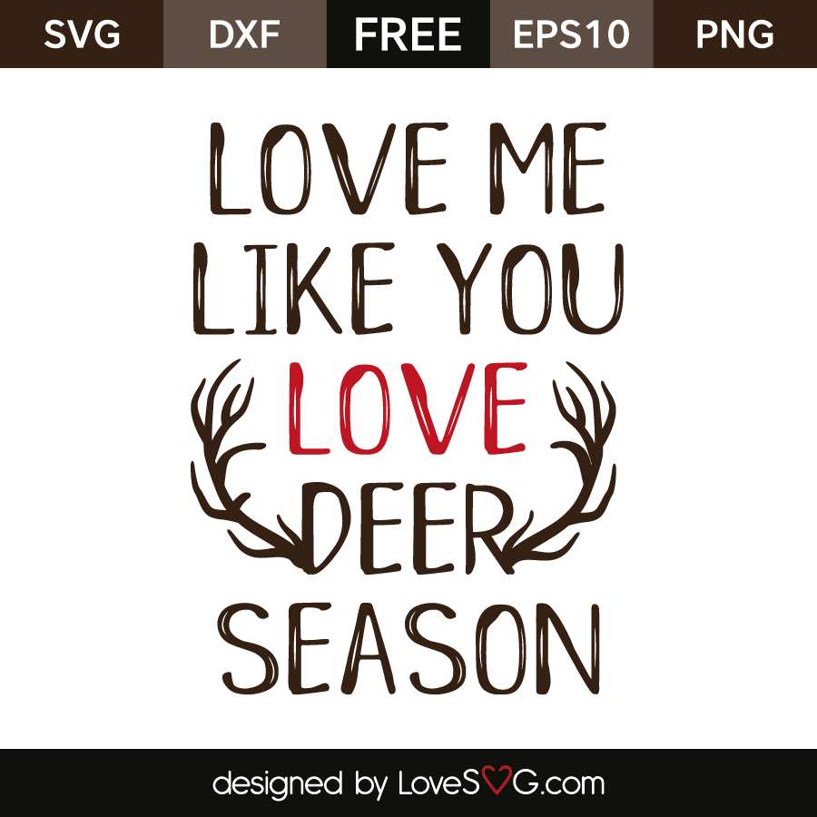Love Me Like You Love Deer Season Lovesvg Com