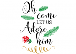 Free SVG cut file - Oh come let us Adore him