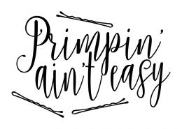 Free SVG cut file - Primpin ain't easy