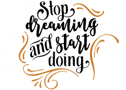 Free SVG cut file - Stop dreaming and start doing