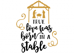 Free SVG cut file - True love was born in a Stable
