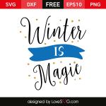 Free SVG cut file - Winter is Magic
