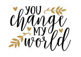 Free svg cut file - You change my world