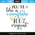 Free SVG cut file - You're like a Snowflake