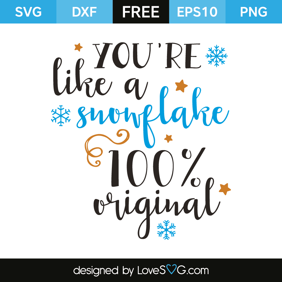 Free SVG cut file - You're like a Snowflake