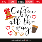 Free SVG cut files - Coffee all the way