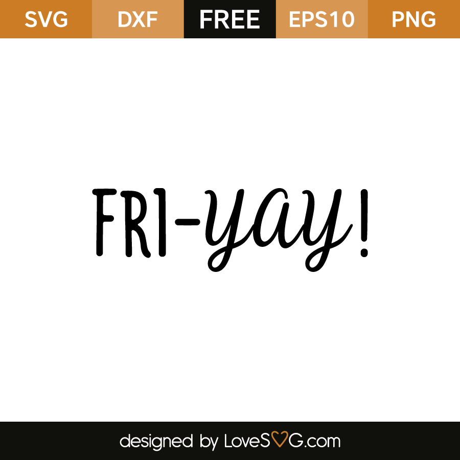 Free SVG cut file - Fri-Yay