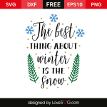 Free SVG cut file - The best thing about winter is the snow