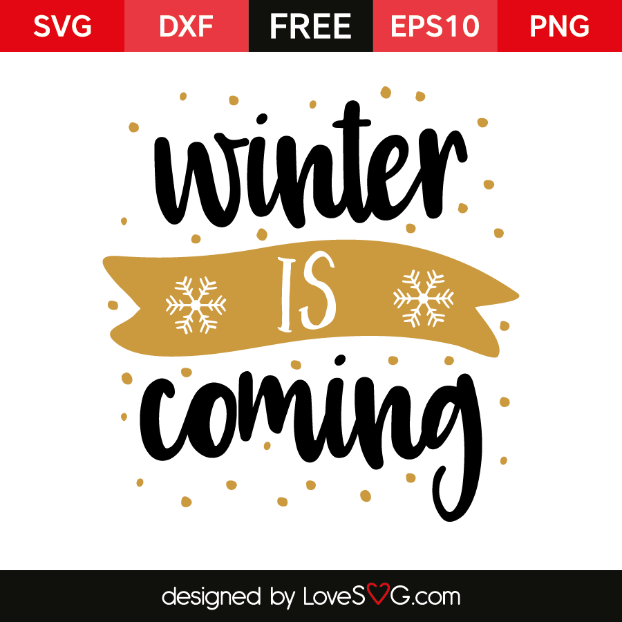 Free SVG cut files - Winter is coming