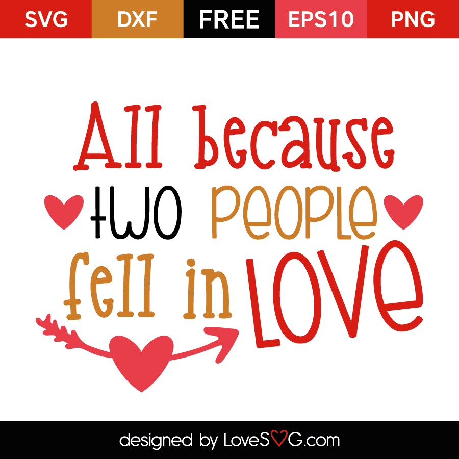 All Because Of Two People Fell In Love Lovesvgcom