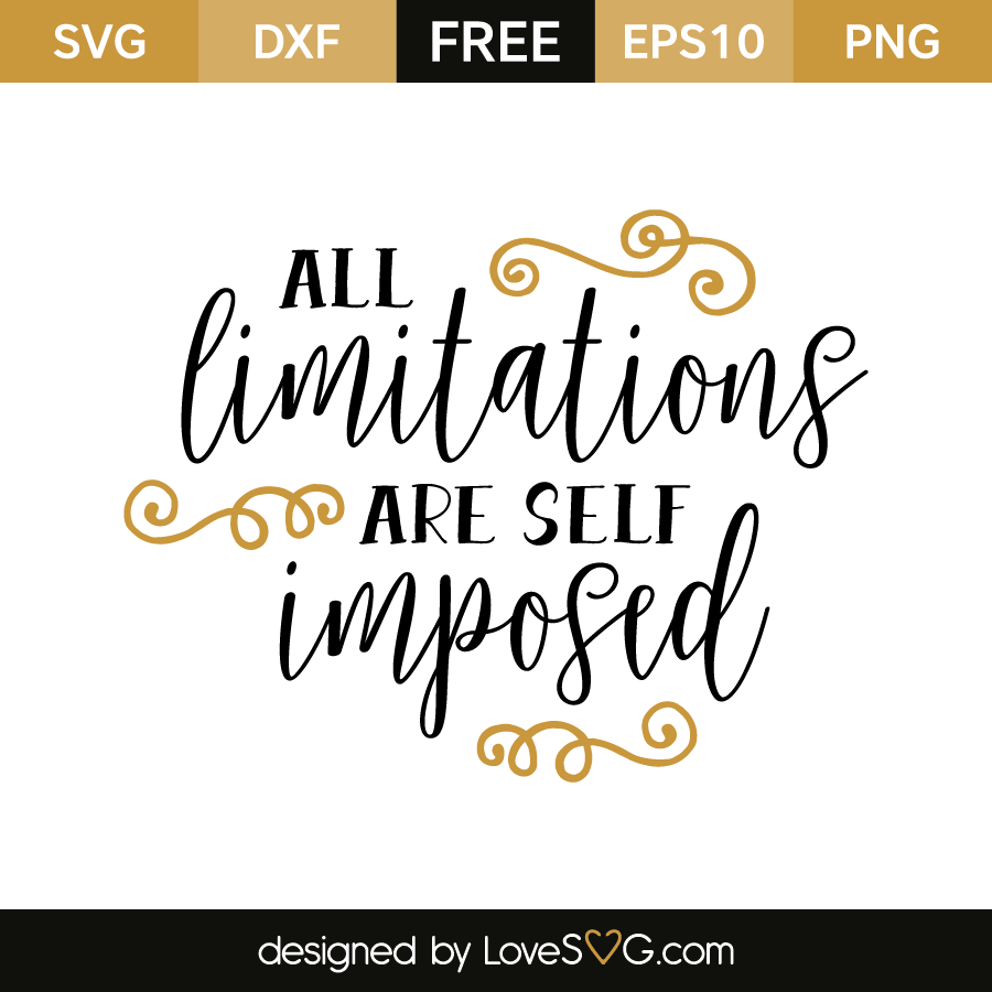 Free SVG cut file - All limitations are self imposed